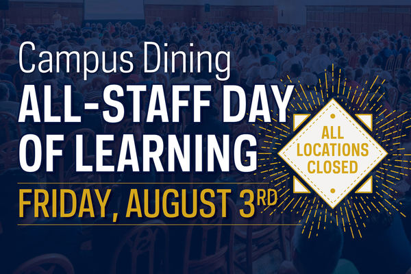 All Campus Dining Operations to be Closed on August 3rd
