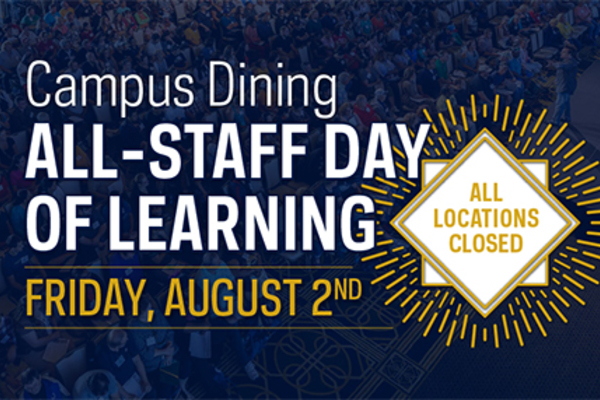 All Campus Dining Operations to be Closed on August 2nd
